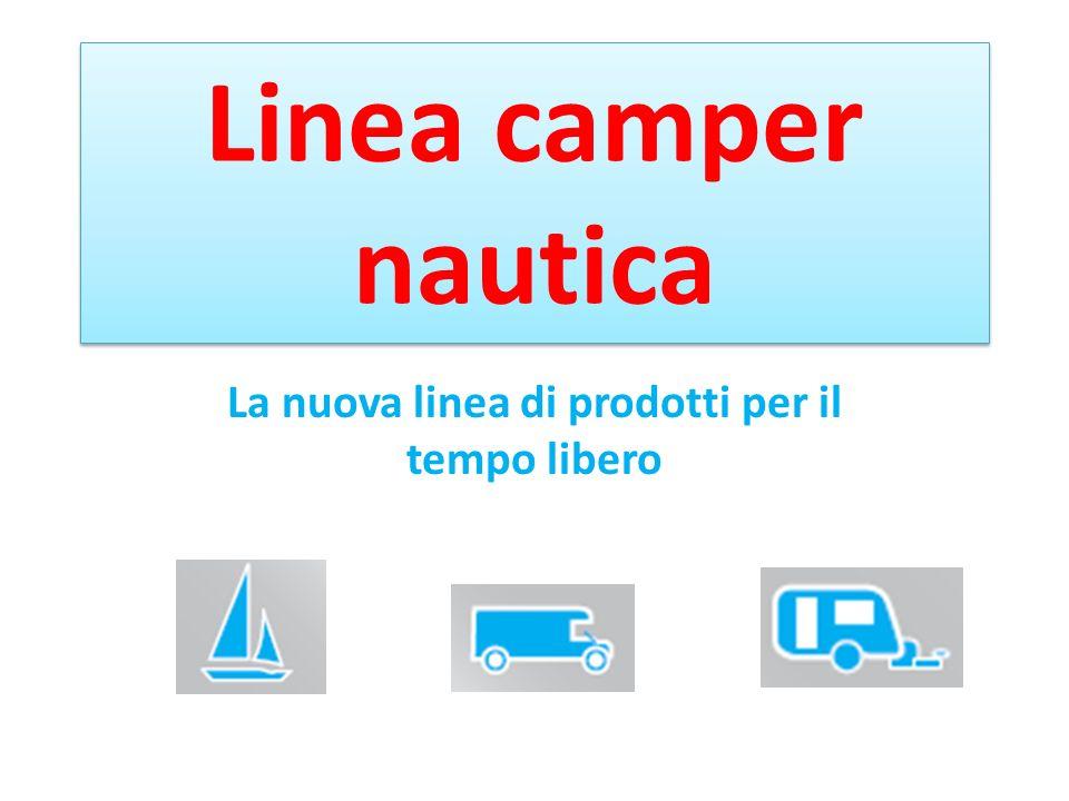 Linea camper nautica La nuova linea di prodotti per il tempo libero