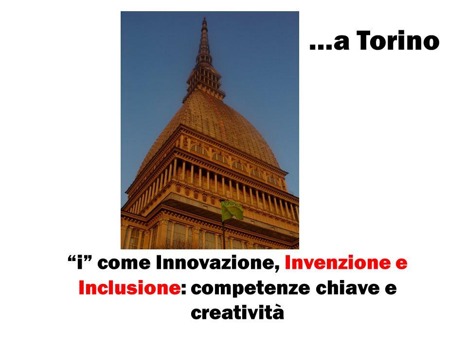 …a Torino i come Innovazione, Invenzione e Inclusione: competenze chiave e creatività