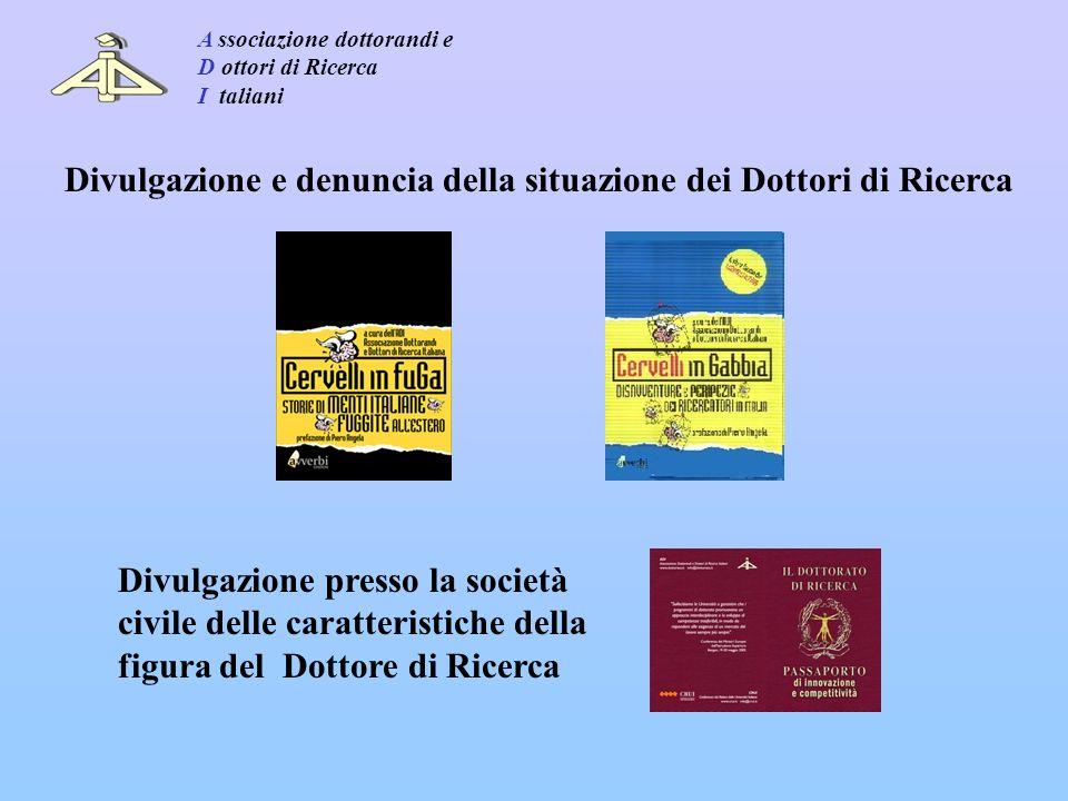 Risultato: l Italia perde competitività. A ssociazione dottorandi e D ottori di Ricerca I taliani