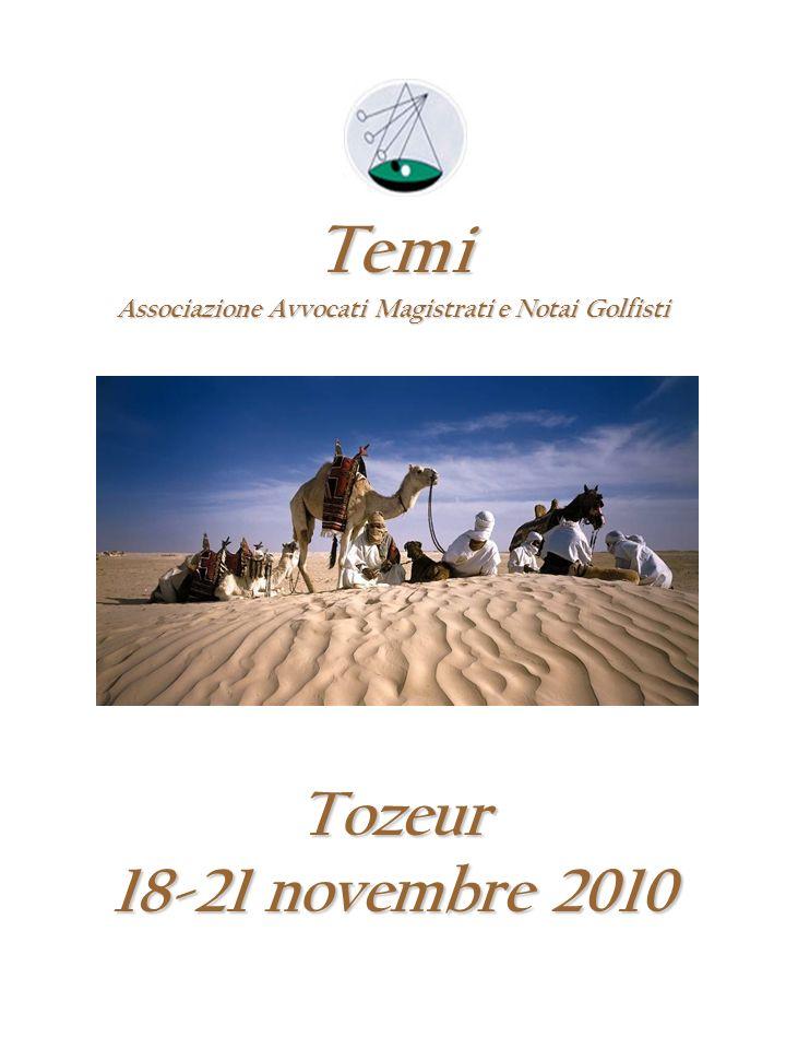 Tozeur 18-21 novembre 2010 Temi Associazione Avvocati Magistrati e Notai Golfisti