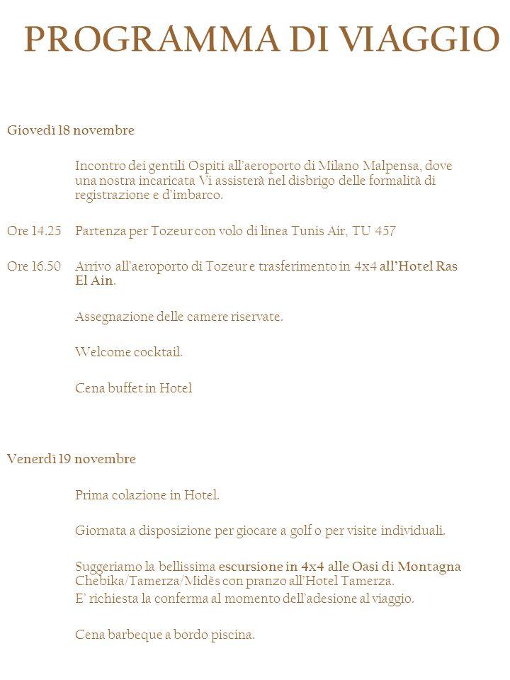 Giovedì 18 novembre Incontro dei gentili Ospiti allaeroporto di Milano Malpensa, dove una nostra incaricata Vi assisterà nel disbrigo delle formalità