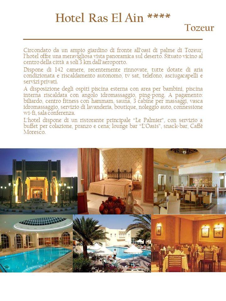Hotel Ras El Ain **** Tozeur Circondato da un ampio giardino di fronte alloasi di palme di Tozeur, lhotel offre una meravigliosa vista panoramica sul