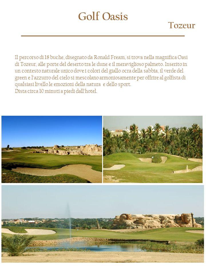 Golf Oasis Tozeur Il percorso di 18 buche, disegnato da Ronald Fream, si trova nella magnifica Oasi di Tozeur, alle porte del deserto tra le dune e il