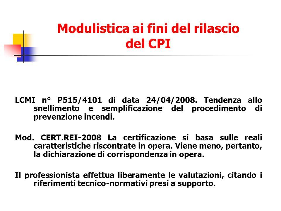 LCMI n° P515/4101 di data 24/04/2008. Tendenza allo snellimento e semplificazione del procedimento di prevenzione incendi. Mod. CERT.REI-2008 La certi