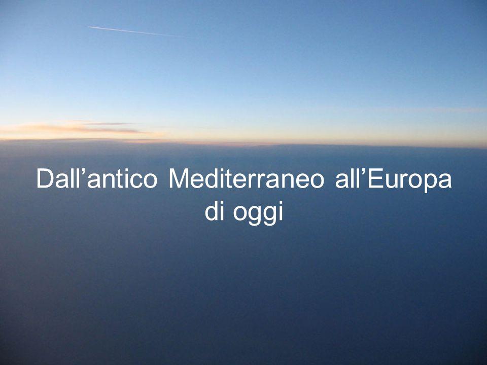 Dallantico Mediterraneo allEuropa di oggi