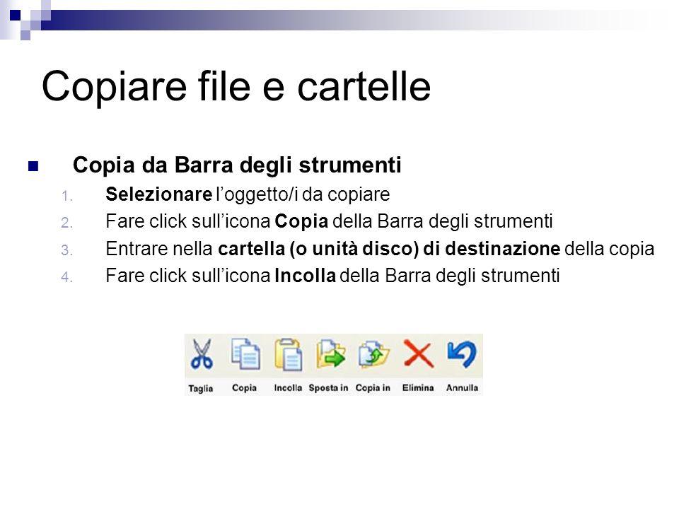 Copiare file e cartelle Copia da Barra degli strumenti 1.