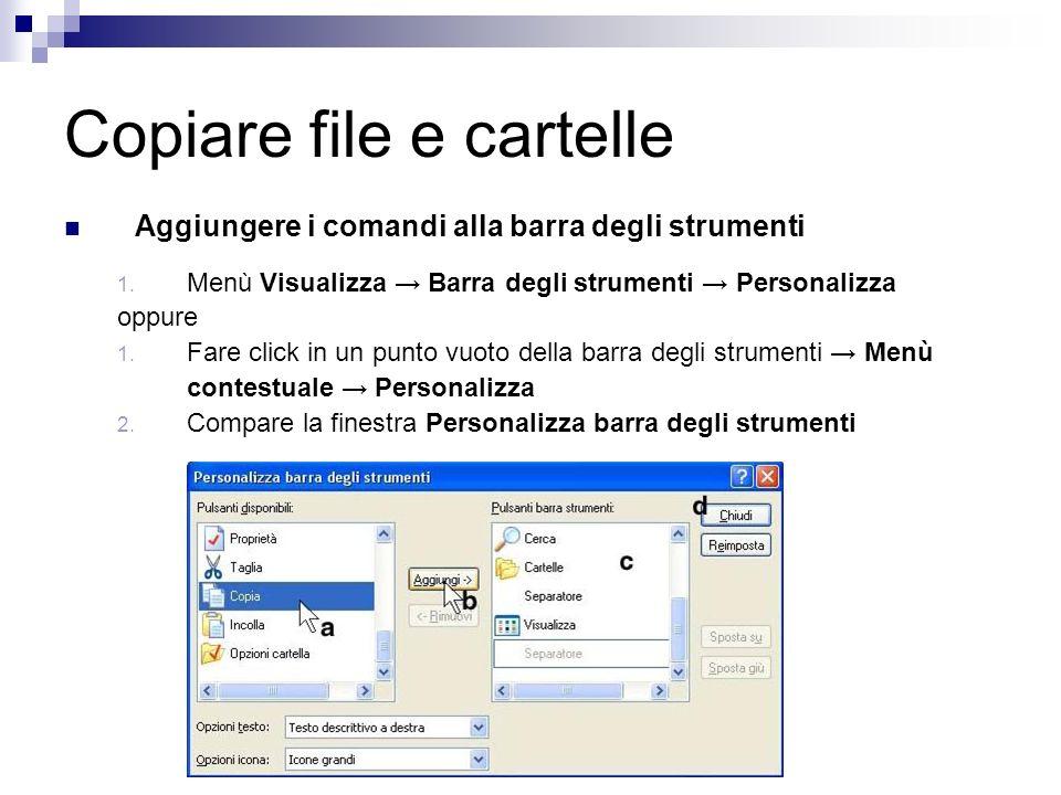 Copiare file e cartelle Aggiungere i comandi alla barra degli strumenti 1.