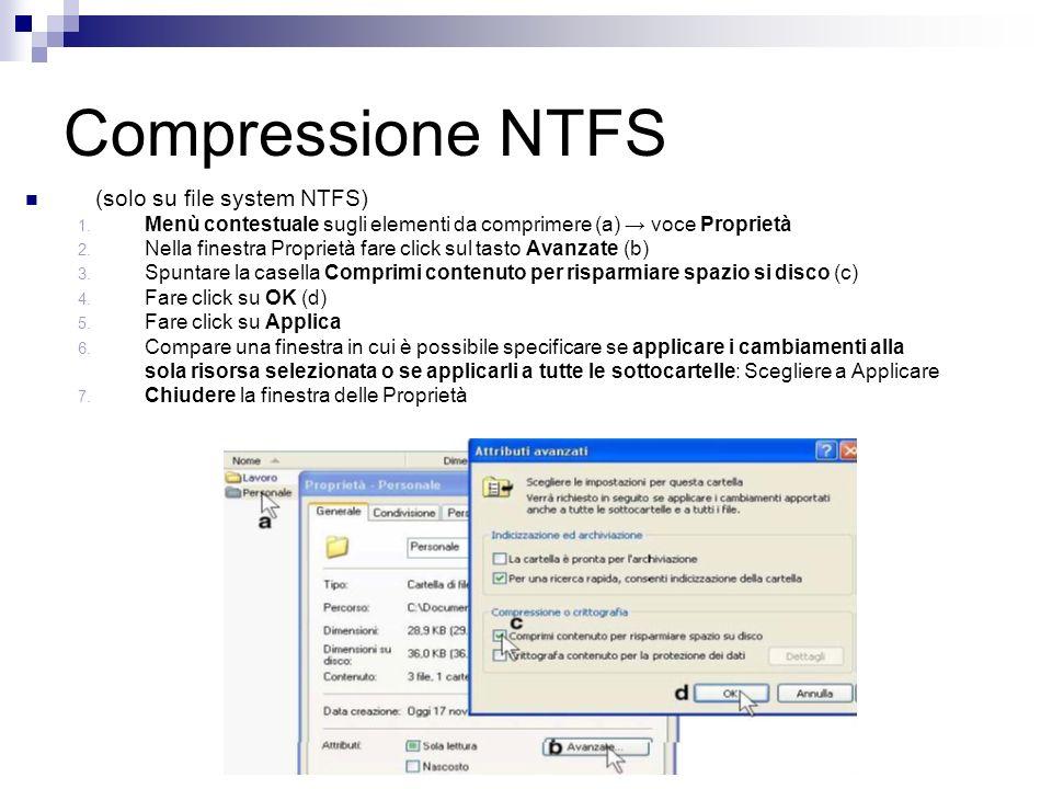 Compressione NTFS (solo su file system NTFS) 1.