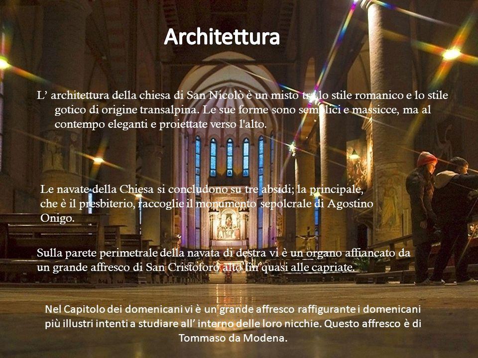 L architettura della chiesa di San Nicolò è un misto tra lo stile romanico e lo stile gotico di origine transalpina. Le sue forme sono semplici e mass