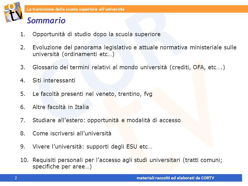 La transizione dalla scuola superiore alluniversità 3 materiali raccolti ed elaborati da CORTV Opportunità di studio dopo la scuola superiore