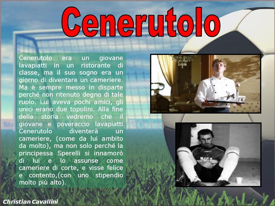 Christian Cavallini Cenerutolo era un giovane lavapiatti in un ristorante di classe, ma il suo sogno era un giorno di diventare un cameriere. Ma è sem