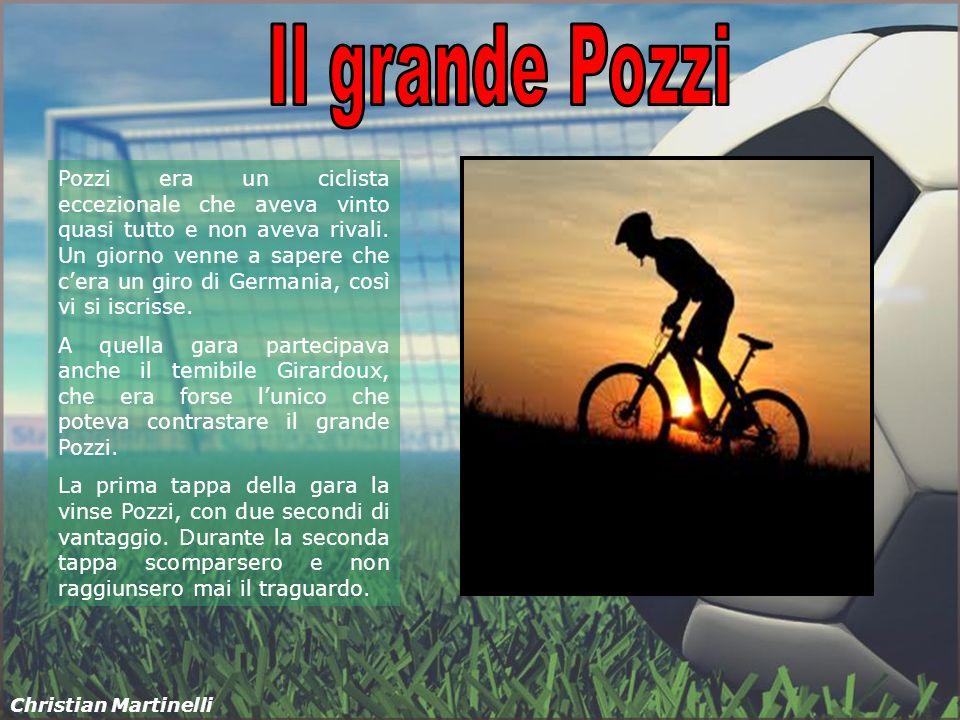 Pozzi era un ciclista eccezionale che aveva vinto quasi tutto e non aveva rivali. Un giorno venne a sapere che cera un giro di Germania, così vi si is