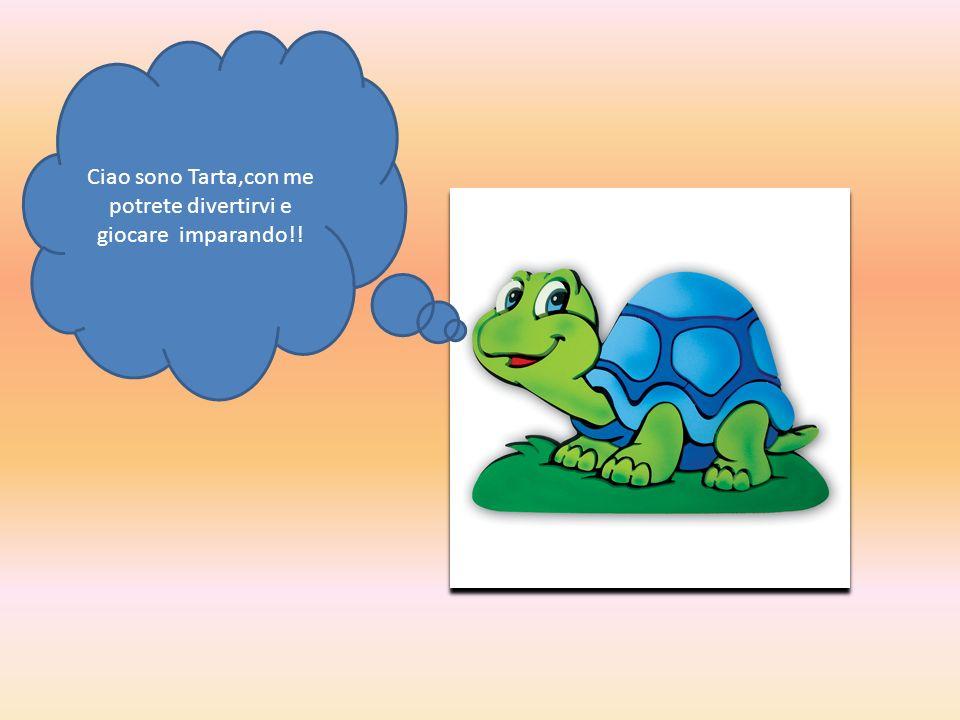 Ciao sono Tarta,con me potrete divertirvi e giocare imparando!!