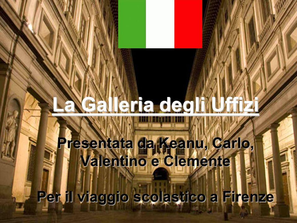 La Galleria degli Uffizi Presentata da Keanu, Carlo, Valentino e Clemente Per il viaggio scolastico a Firenze