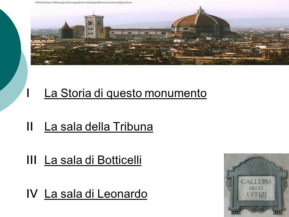La Storia di questo monumento La Galleria degli Uffizi è un importante museo italiano situato a Firenze ed è uno dei più conosciuti e rilevanti al mondo.