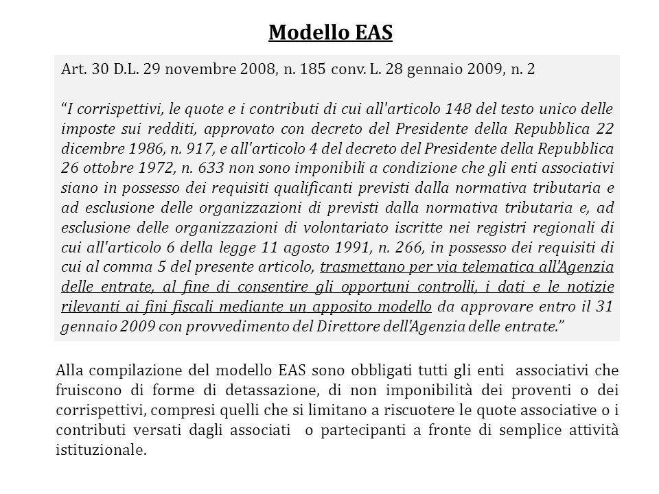 Modello EAS Alla compilazione del modello EAS sono obbligati tutti gli enti associativi che fruiscono di forme di detassazione, di non imponibilità de