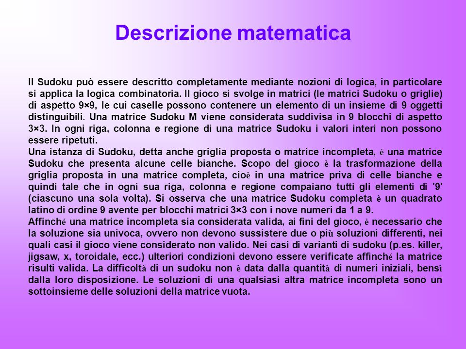 Esistono diverse metodologie risolutive per questo gioco, tutte poco legate alla matematica ma strettamente connesse alla logica.