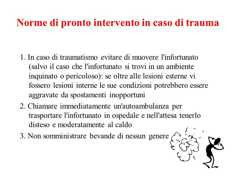 Norme di pronto intervento in caso di trauma 1.