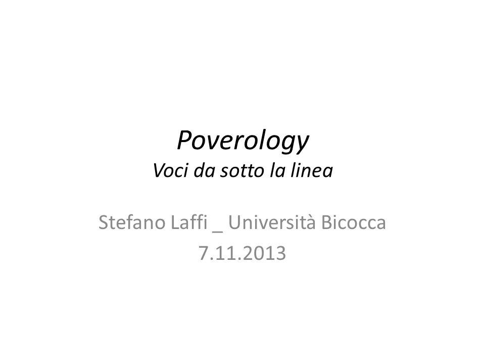 Poverology Voci da sotto la linea Stefano Laffi _ Università Bicocca 7.11.2013