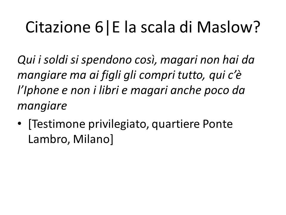Citazione 6|E la scala di Maslow.