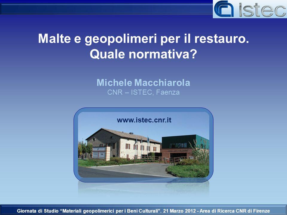 Giornata di Studio Materiali geopolimerici per i Beni Culturali. 21 Marzo 2012 - Area di Ricerca CNR di Firenze Malte e geopolimeri per il restauro. Q