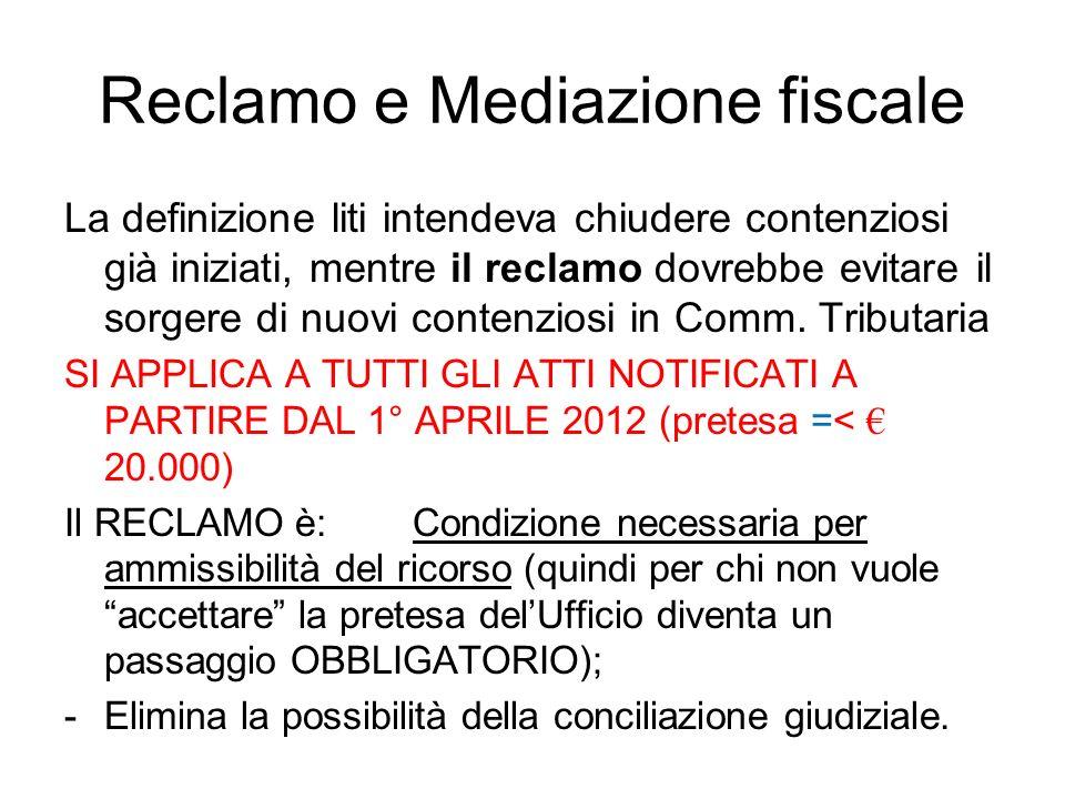 Reclamo e Mediazione fiscale La definizione liti intendeva chiudere contenziosi già iniziati, mentre il reclamo dovrebbe evitare il sorgere di nuovi c
