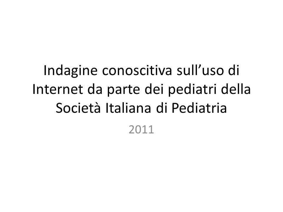 Indagine conoscitiva sulluso di Internet da parte dei pediatri della Società Italiana di Pediatria 2011