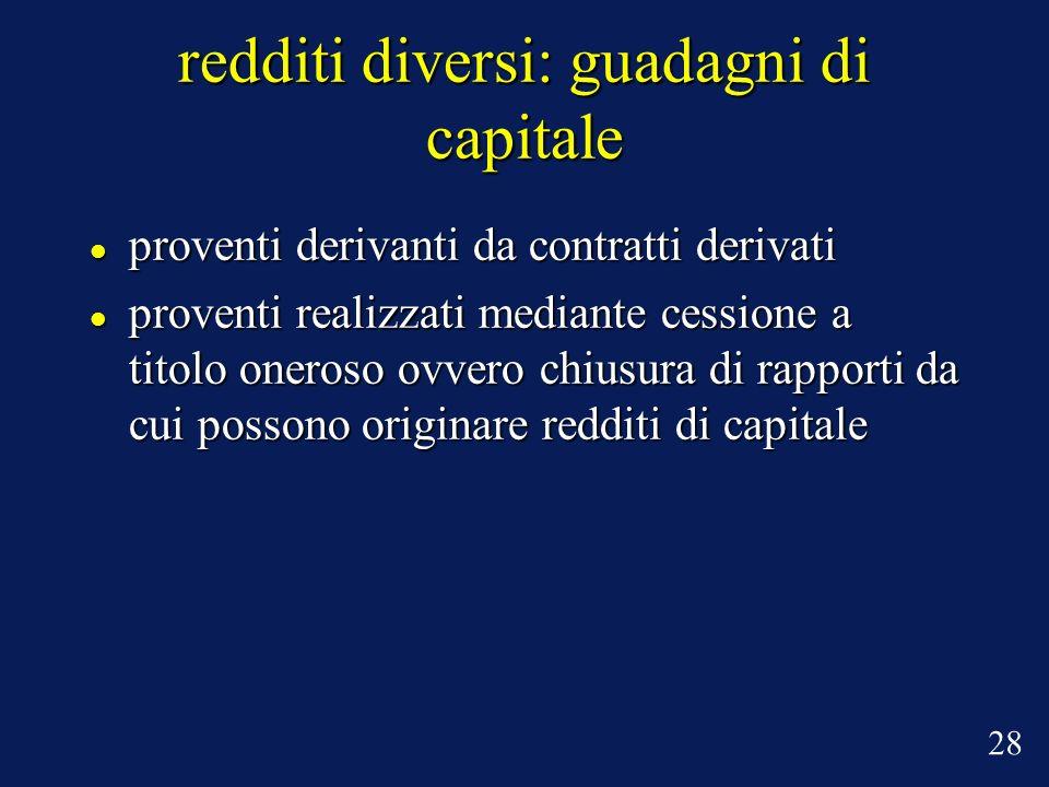 redditi diversi: guadagni di capitale proventi derivanti da contratti derivati proventi derivanti da contratti derivati proventi realizzati mediante c