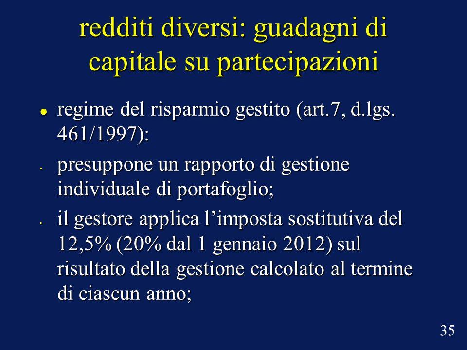 redditi diversi: guadagni di capitale su partecipazioni regime del risparmio gestito (art.7, d.lgs. 461/1997): regime del risparmio gestito (art.7, d.