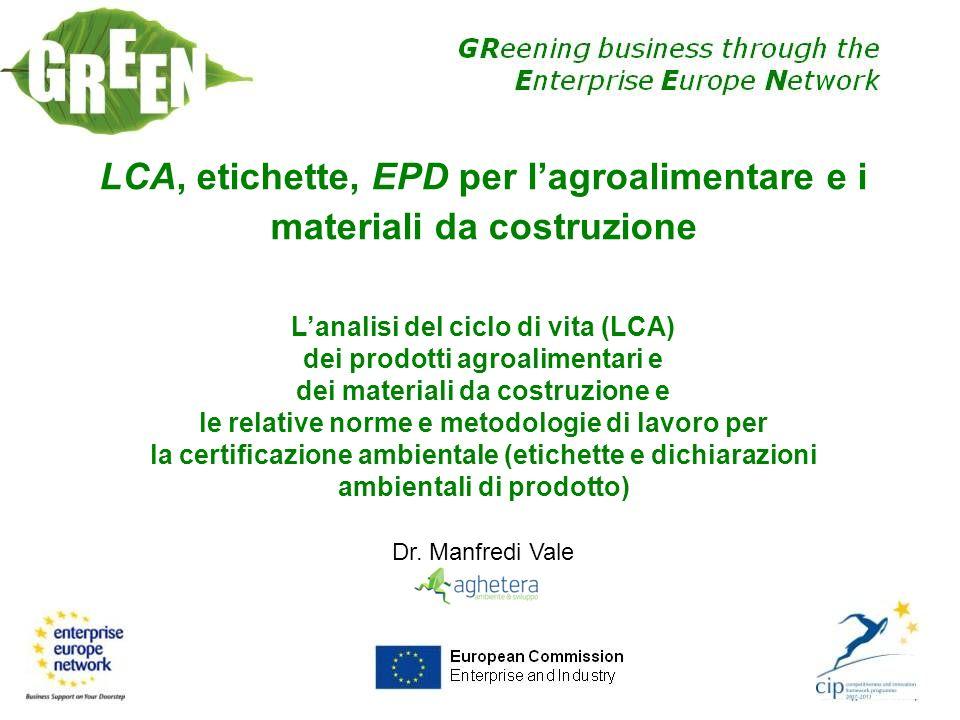 LCA, etichette, EPD per lagroalimentare e i materiali da costruzione Lanalisi del ciclo di vita (LCA) dei prodotti agroalimentari e dei materiali da c