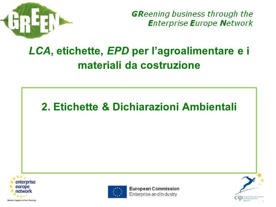 LCA, etichette, EPD per lagroalimentare e i materiali da costruzione 2. Etichette & Dichiarazioni Ambientali