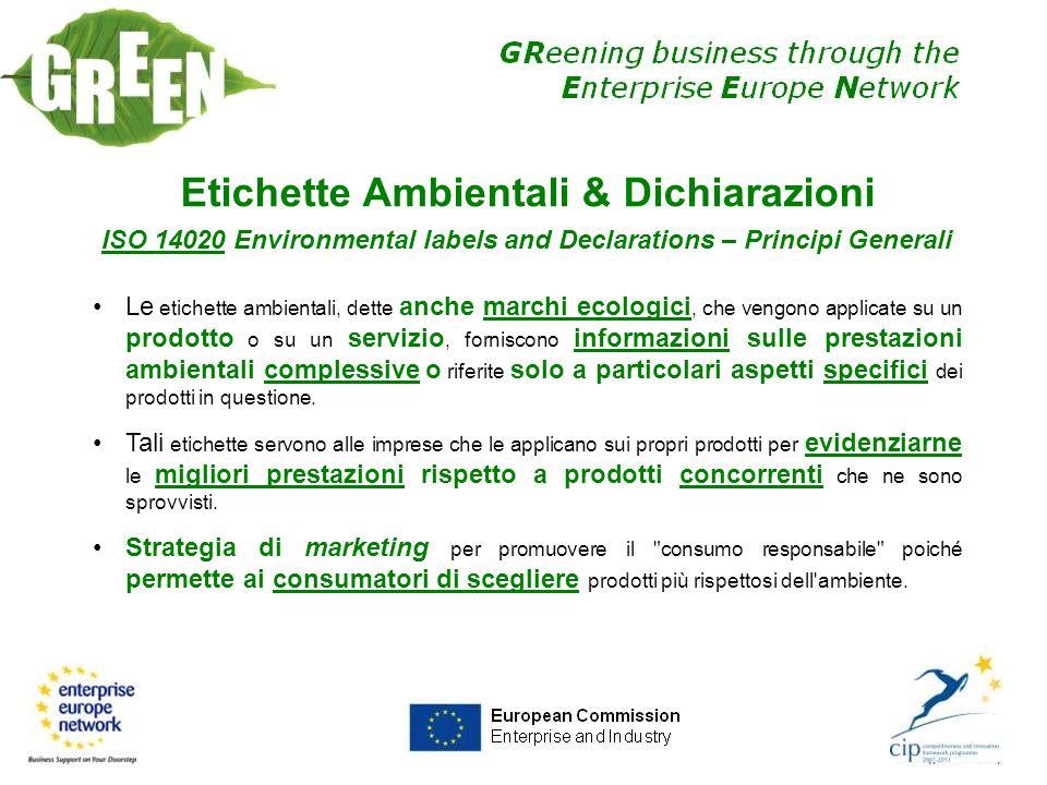 Etichette Ambientali & Dichiarazioni ISO 14020 Environmental labels and Declarations – Principi Generali Le etichette ambientali, dette anche marchi e