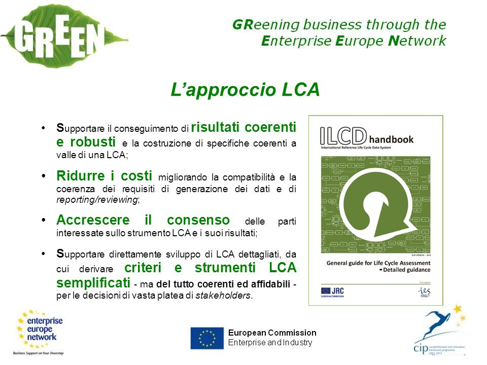 Il riferimento internazionale International Reference Life Cycle Data System Norme ISO 14040/44 quadro generale per lLCA.
