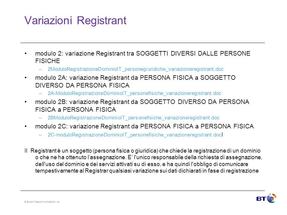 © British Telecommunications plc Variazioni Registrant modulo 2: variazione Registrant tra SOGGETTI DIVERSI DALLE PERSONE FISICHE –2ModuloRegistrazion