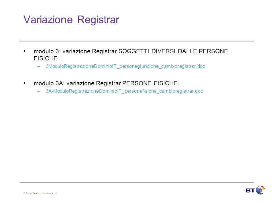 © British Telecommunications plc Variazione Registrar modulo 3: variazione Registrar SOGGETTI DIVERSI DALLE PERSONE FISICHE –3ModuloRegistrazioneDomin