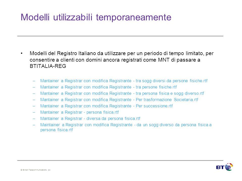 © British Telecommunications plc Modelli utilizzabili temporaneamente Modelli del Registro Italiano da utilizzare per un periodo di tempo limitato, pe