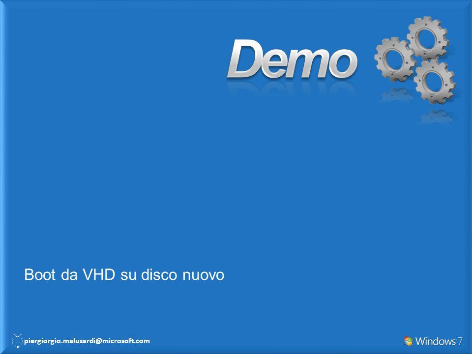 piergiorgio.malusardi@microsoft.com Boot da VHD su disco nuovo