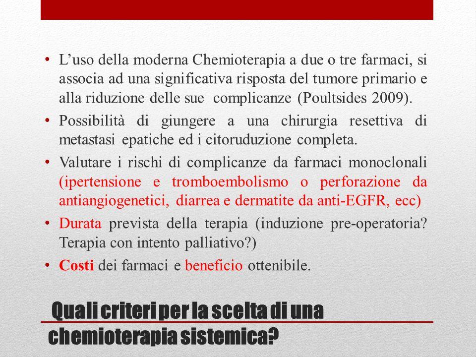 Quali criteri per la scelta di una chemioterapia sistemica? Luso della moderna Chemioterapia a due o tre farmaci, si associa ad una significativa risp