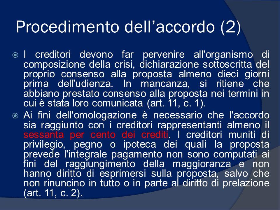 Procedimento dellaccordo (2) I creditori devono far pervenire all'organismo di composizione della crisi, dichiarazione sottoscritta del proprio consen
