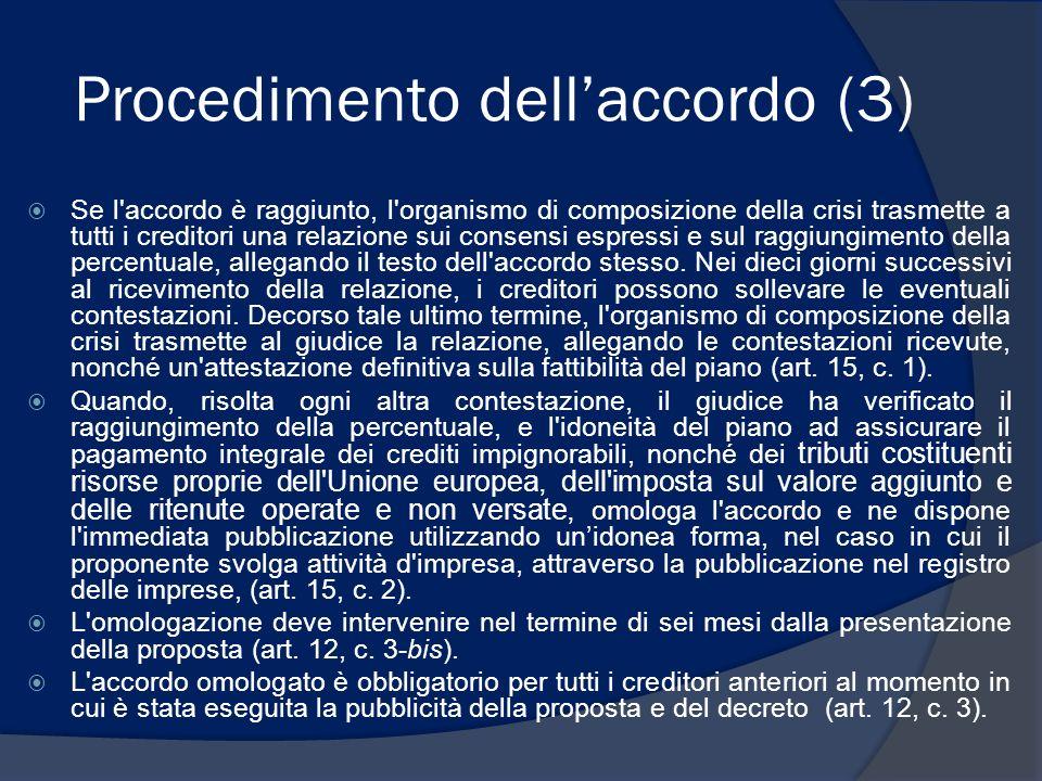 Procedimento dellaccordo (3) Se l'accordo è raggiunto, l'organismo di composizione della crisi trasmette a tutti i creditori una relazione sui consens