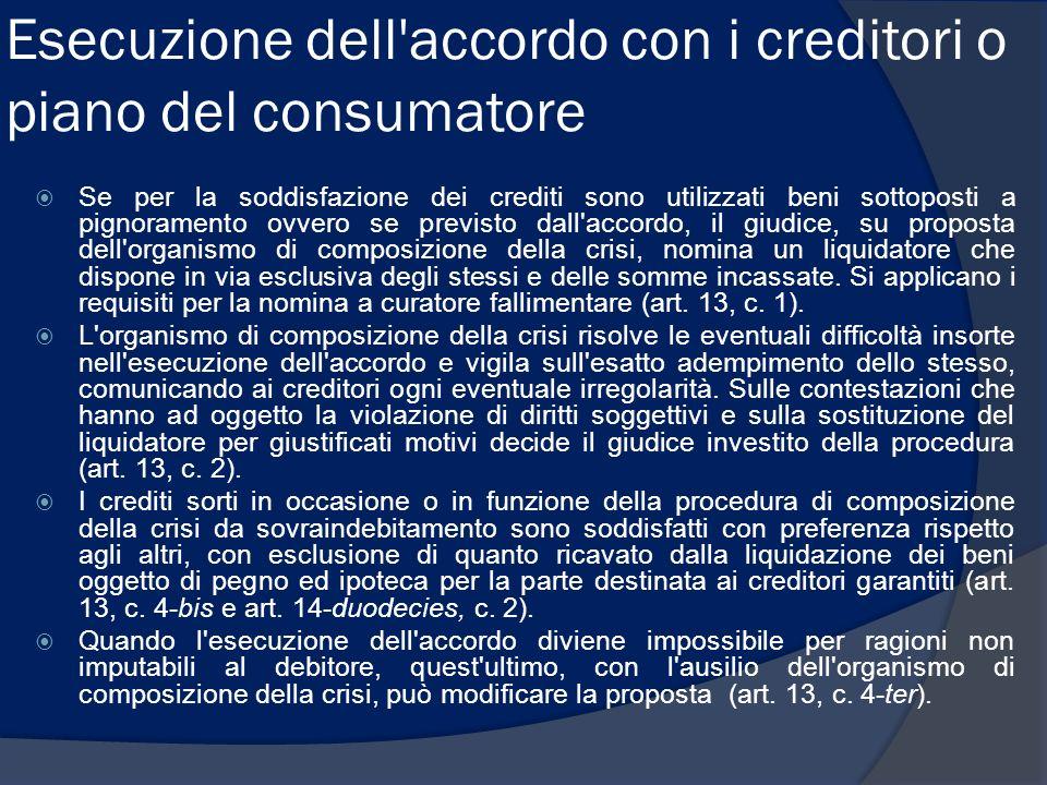 Esecuzione dell'accordo con i creditori o piano del consumatore Se per la soddisfazione dei crediti sono utilizzati beni sottoposti a pignoramento ovv