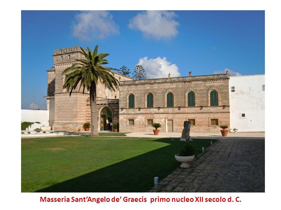 Masseria SantAngelo de Graecis primo nucleo XII secolo d. C.