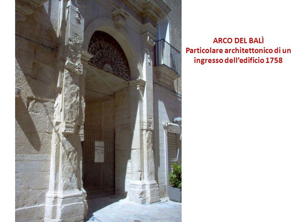 ARCO DEL BALÌ Particolare architettonico di un ingresso delledificio 1758