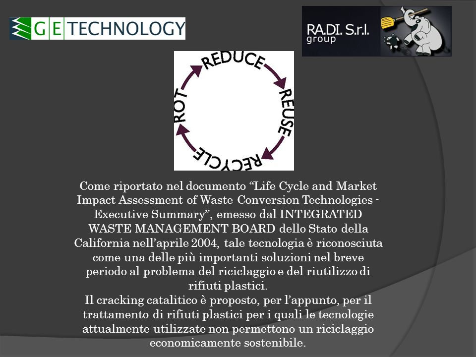 Come riportato nel documento Life Cycle and Market Impact Assessment of Waste Conversion Technologies - Executive Summary, emesso dal INTEGRATED WASTE