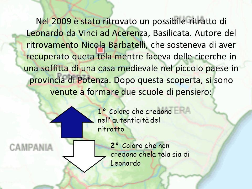 Nel 2009 è stato ritrovato un possibile ritratto di Leonardo da Vinci ad Acerenza, Basilicata. Autore del ritrovamento Nicola Barbatelli, che sostenev