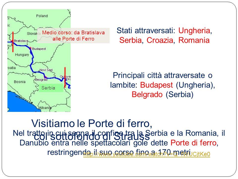 Medio corso: da Bratislava alle Porte di Ferro Stati attraversati: Ungheria, Serbia, Croazia, Romania Principali città attraversate o lambite: Budapes
