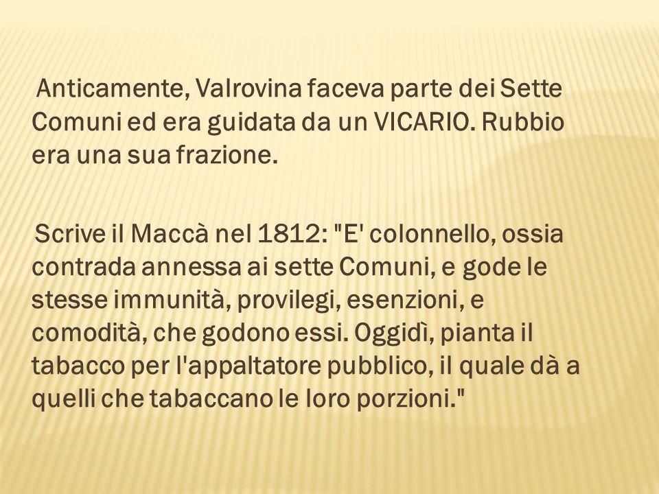 Dall anno 1922, Valrovina entrò a far parte di Bassano del Grappa e non fu più autonoma.
