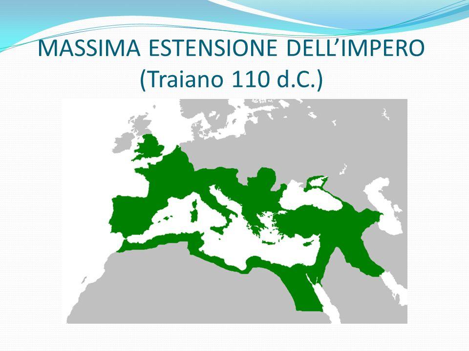 MASSIMA ESTENSIONE DELLIMPERO (Traiano 110 d.C.)