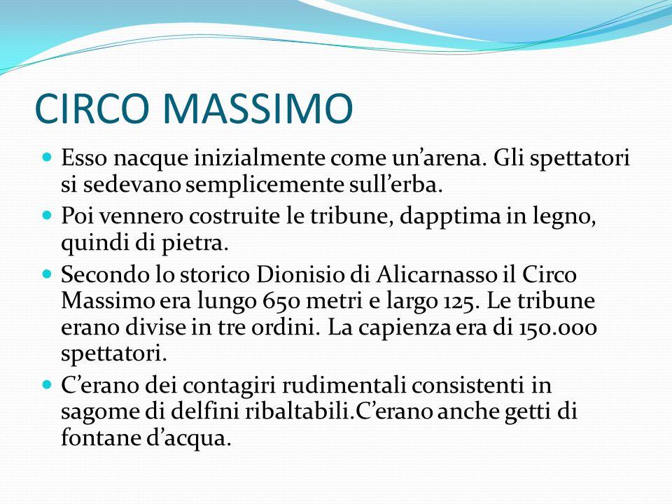 CIRCO MASSIMO Esso nacque inizialmente come unarena.