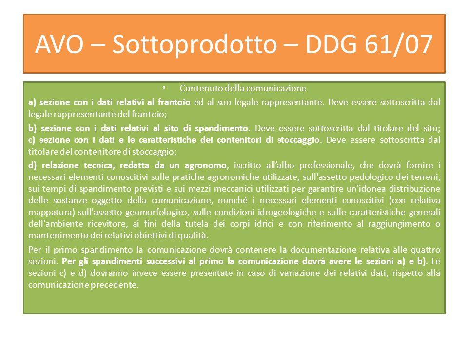 AVO – Sottoprodotto – DDG 61/07 Contenuto della comunicazione a) sezione con i dati relativi al frantoio ed al suo legale rappresentante. Deve essere